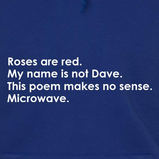 Roses Are Red, My Name Is Not Dave, This Poem Makes No Sense, Microwave. t shirt