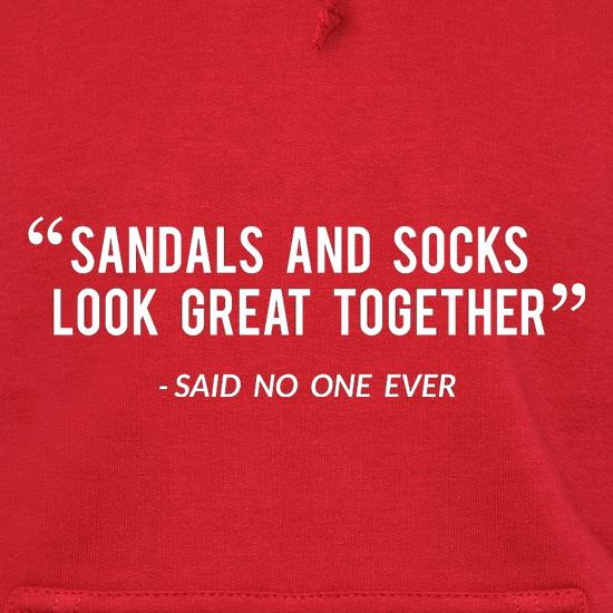 Sandals And Socks Look Great Together - Said No One Ever t shirt