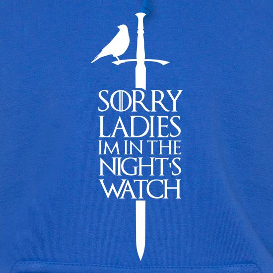 Sorry Ladies, I'm In The Night's Watch t shirt