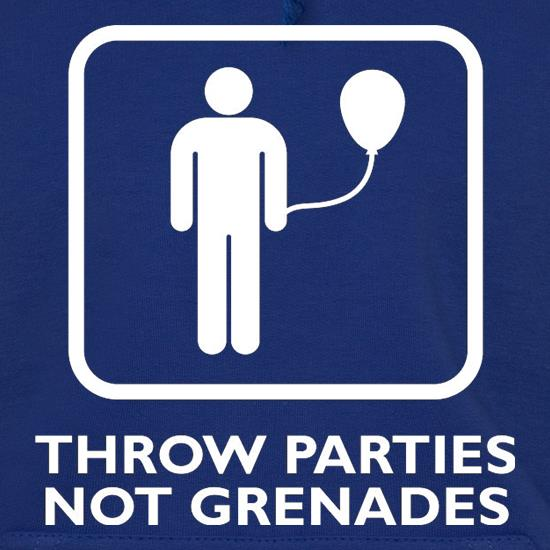 Throw Parties, Not Grenades t shirt