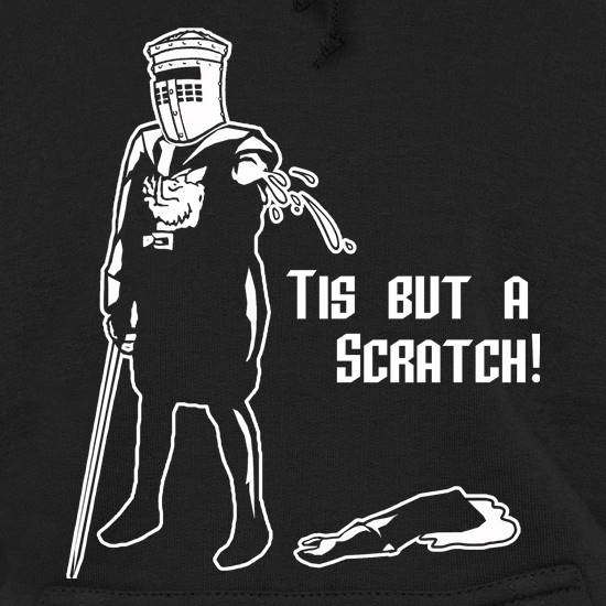 Tis But A Scratch t shirt