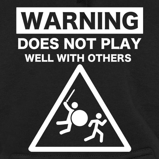 Warning Does Not Play Well With Others t shirt