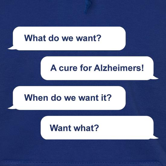 What Do We Want? A Cure For Alzheimers! t shirt