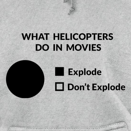 What Helicopters Do In Movies t shirt