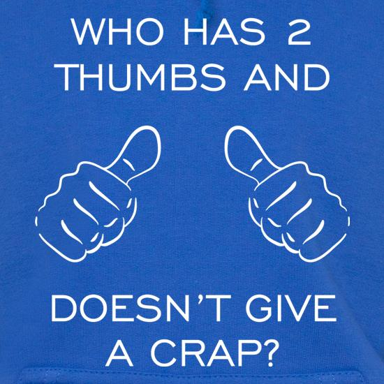 Who Has 2 Thumbs And Doesn't Give A Crap t shirt