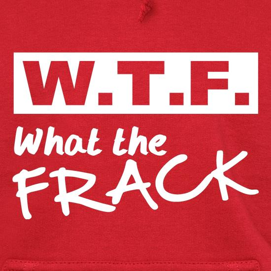 WTF - what the frack t shirt