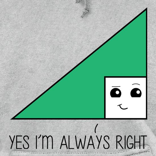 Yes I'm Always Right t shirt