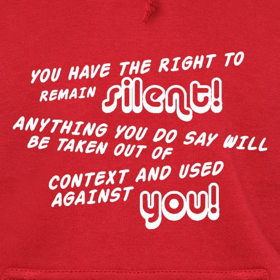 You Have The Right To Remain Silent t shirt