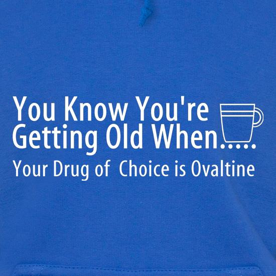 you know when you're getting old when your drug of choice is ovaltine t shirt