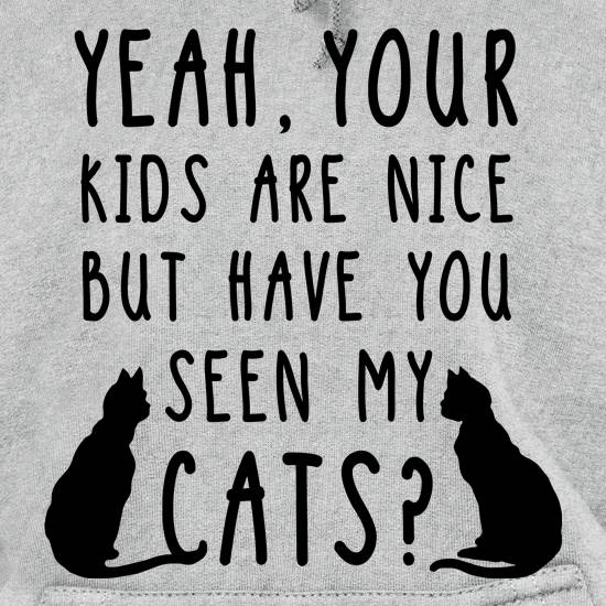 Your Kid's Are Nice, But Have You Seen My Cats t shirt