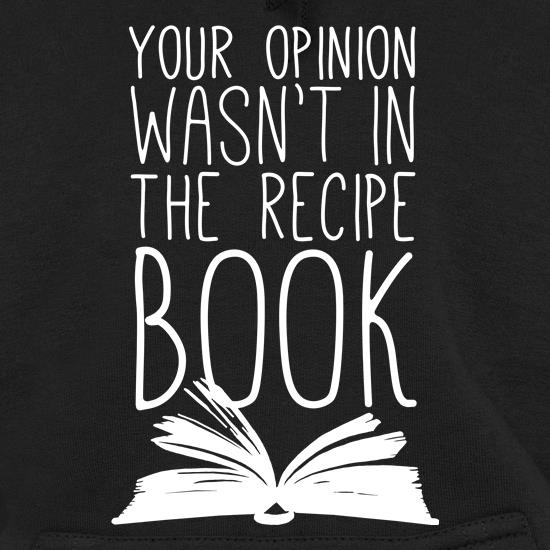 Your Opinion Wasn't In The Recipe t shirt