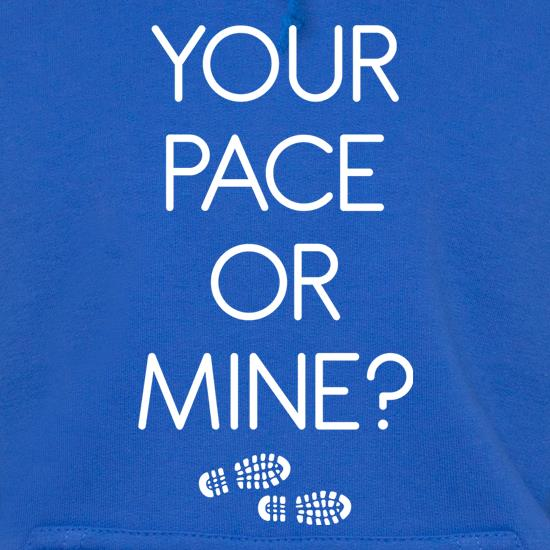 Your Pace Or Mine? t shirt