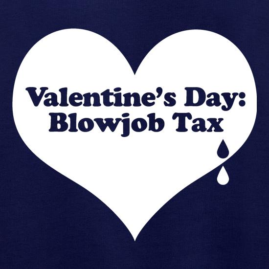 Valentine's day: Blowjob tax t shirt