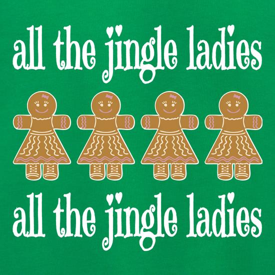 All the Jingle Gingerbread Ladies t shirt