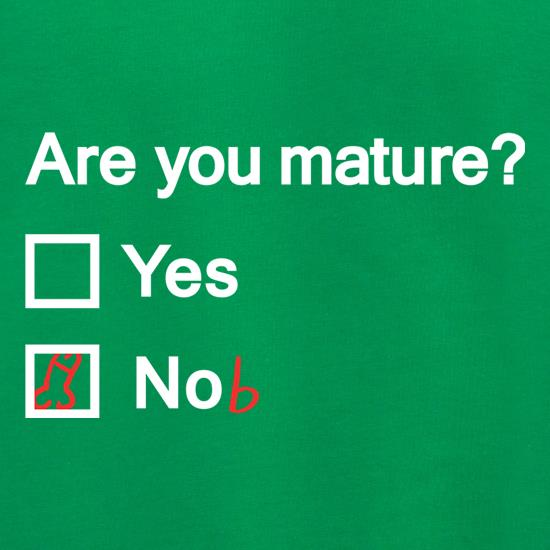 Are You Mature? t shirt