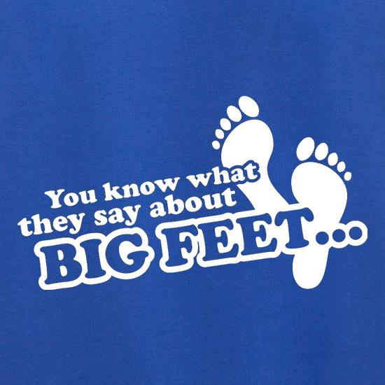You Know What They Say About Big Feet t shirt
