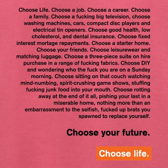 Choose Life Monologue t shirt