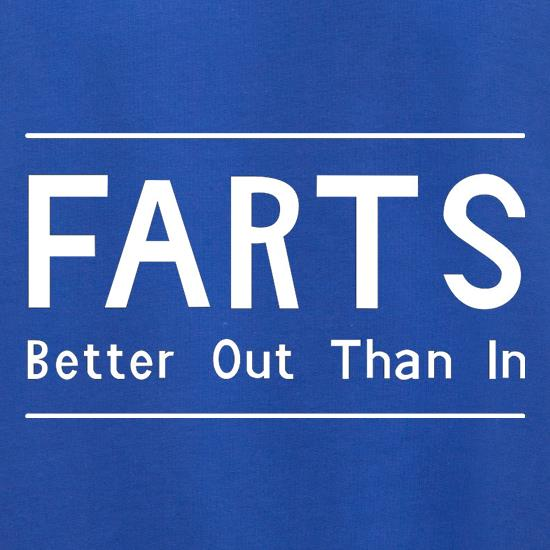 Farts Better Out Than In t shirt