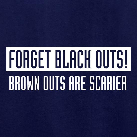Forget Black Outs! Brown Outs Are Scarier t shirt