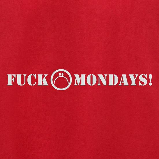 Fuck Mondays t shirt