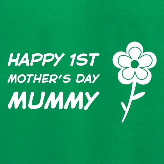 Happy 1st Mothers Day Mummy t shirt