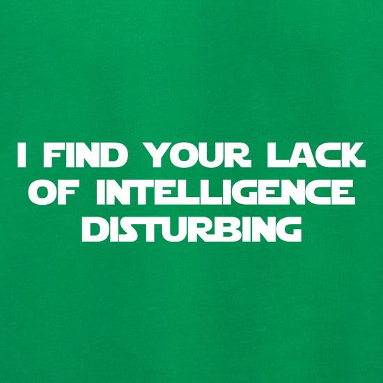 i find your lack of intelligence disturbing t shirt