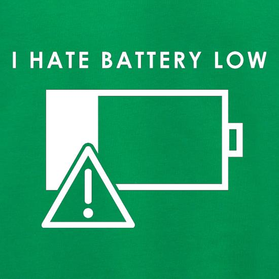 I Hate Battery Low t shirt
