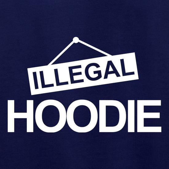 Illegal Hoodie t shirt