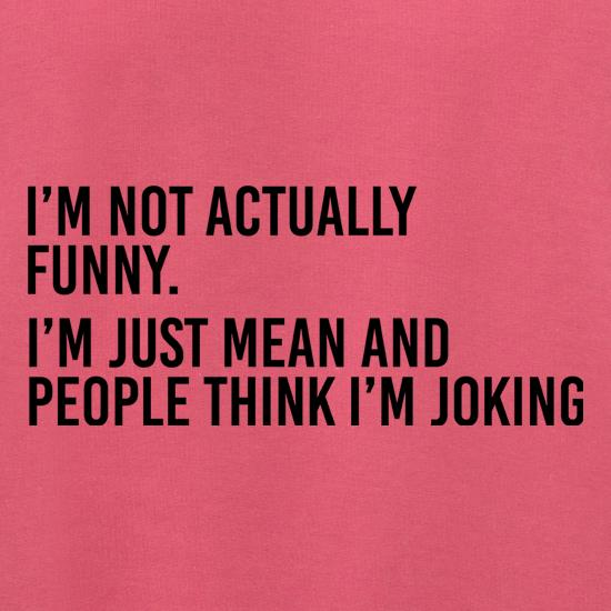 I'm Not Actually Funny t shirt
