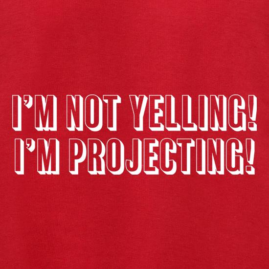 I'm Not Yelling t shirt