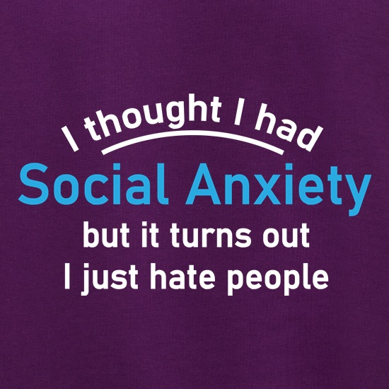 I Thought I Had Social Anxiety t shirt