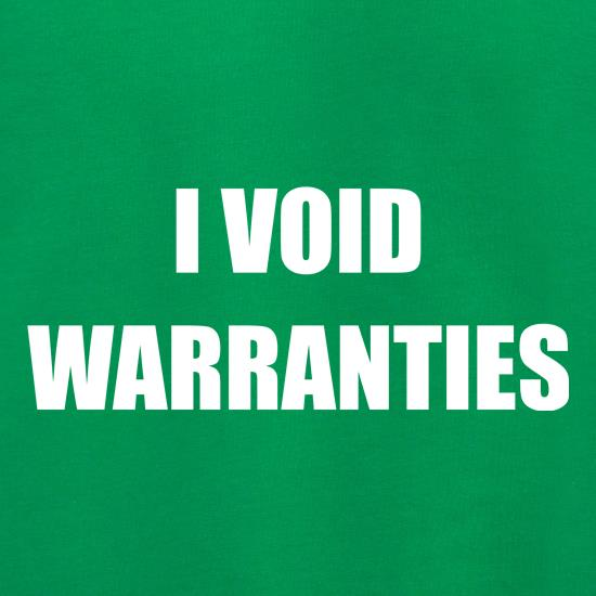 I Void Warranties t shirt