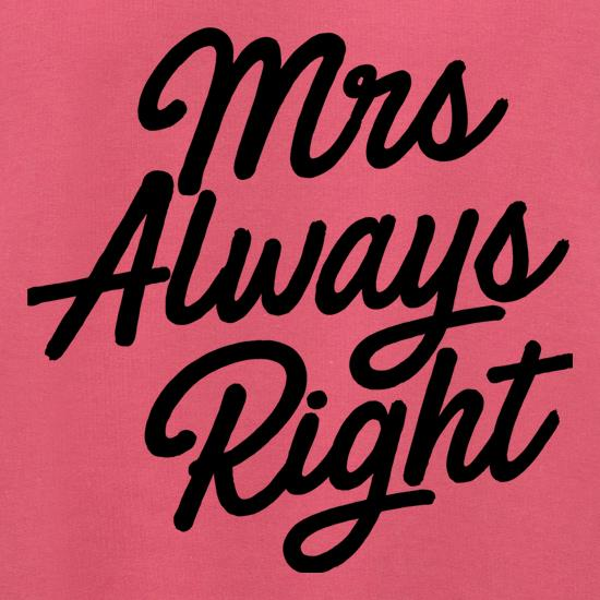 Mrs Always Right t shirt