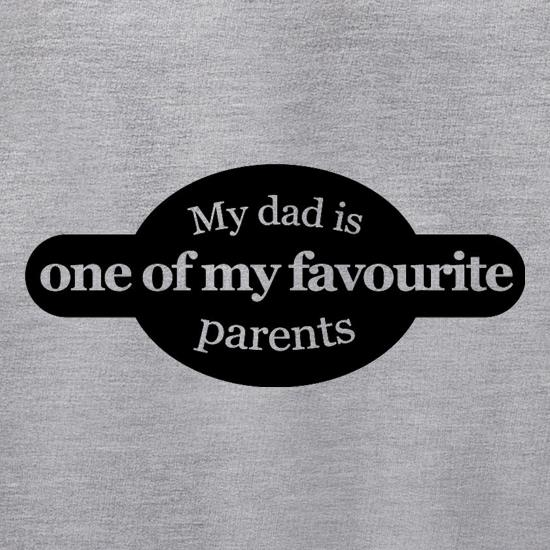 My Dad Is One Of My Favourite Parents t shirt