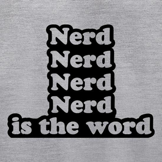 Nerd Is The Word t shirt