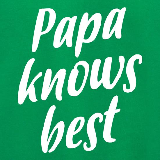 Papa Knows Best t shirt