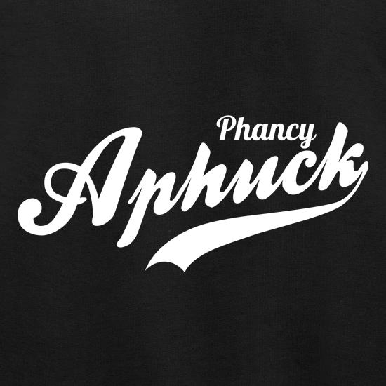 phancy aphuc t shirt