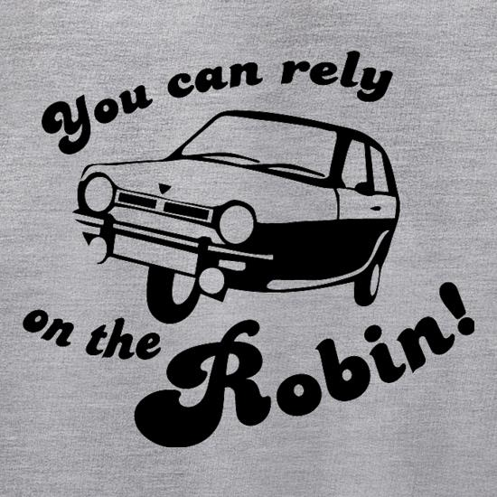 You Can Rely On The Robin t shirt