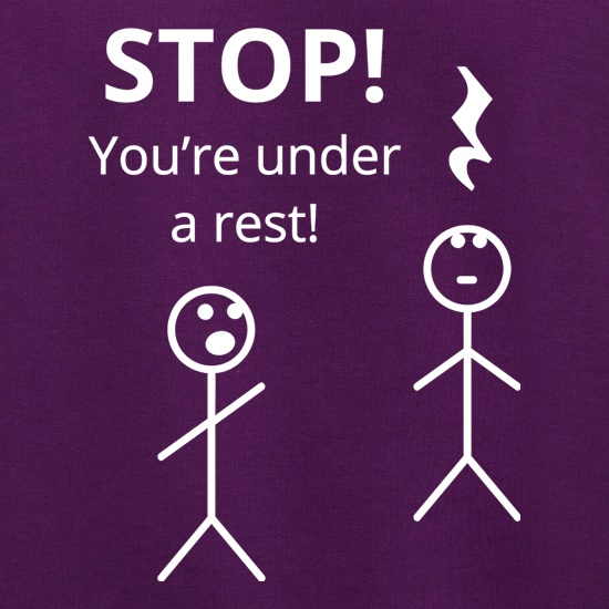 Stop! You're Under a Rest t shirt