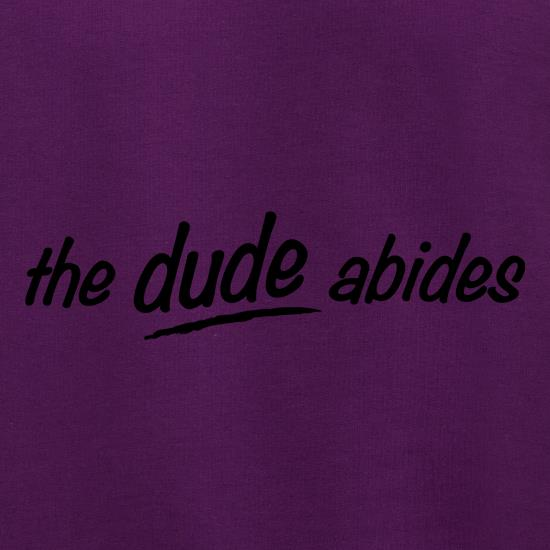 The Dude Abides t shirt