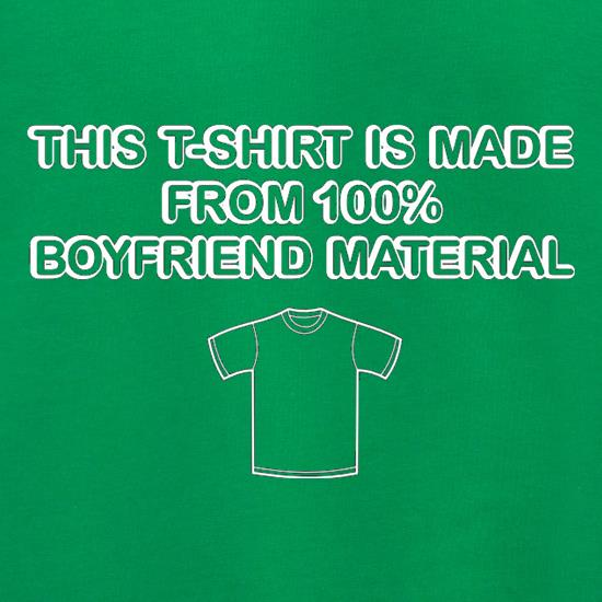 This T-Shirt Is Made From Boyfriend Material t shirt