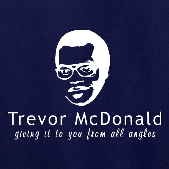 Trevor McDonald giving it to you from all angles. t shirt