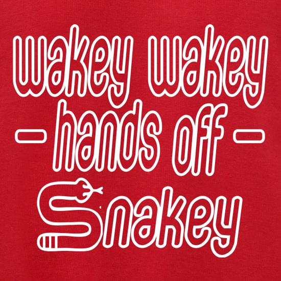 Wakey Wakey Hands Off Snakey t shirt