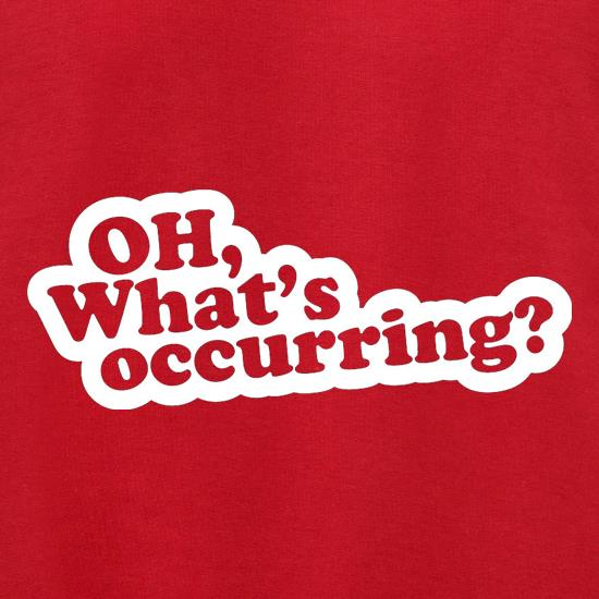 What's Occurring? t shirt