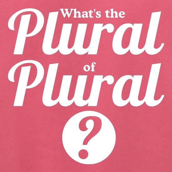 what's the plural of plural? t shirt