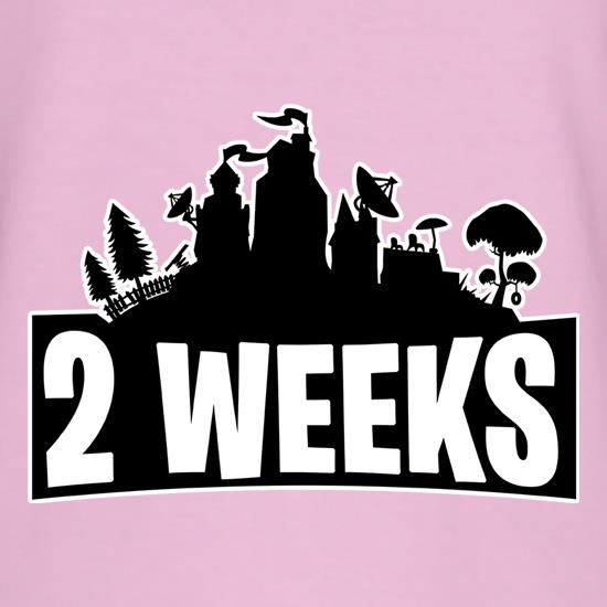 2 weeks t shirt