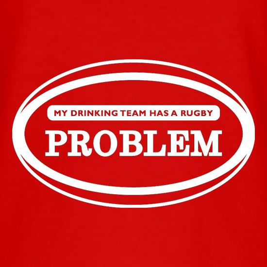 My Drinking Team Has A Rugby Problem t shirt