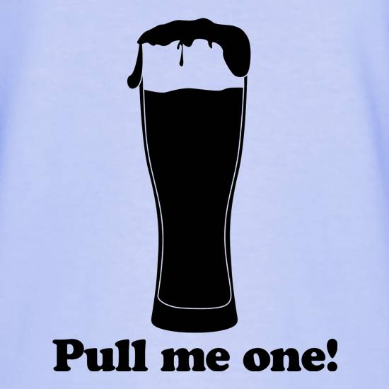 Pull me one t shirt