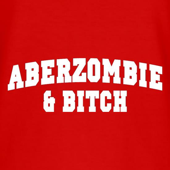 Aberzombie & Bitch t shirt