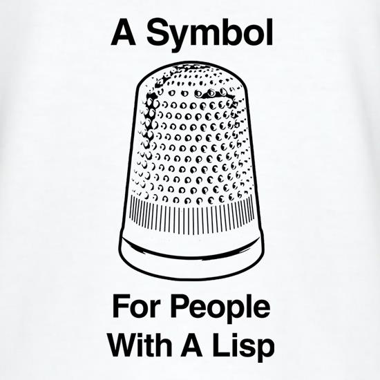 A Symbol For People With A Lisp t shirt